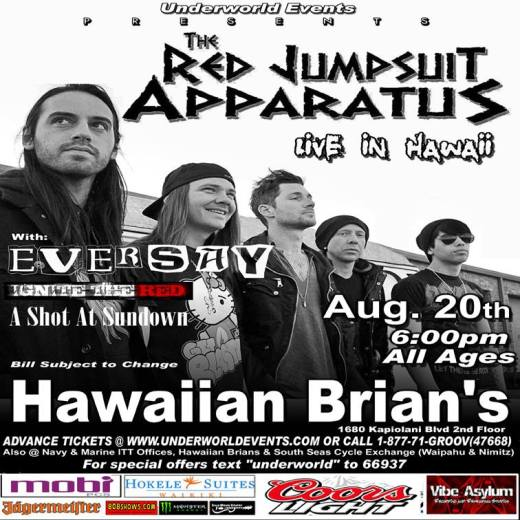 Opening For Red Jumpsuit Apparatus Aug. 20th @ Hawaiian Brian's 6pm